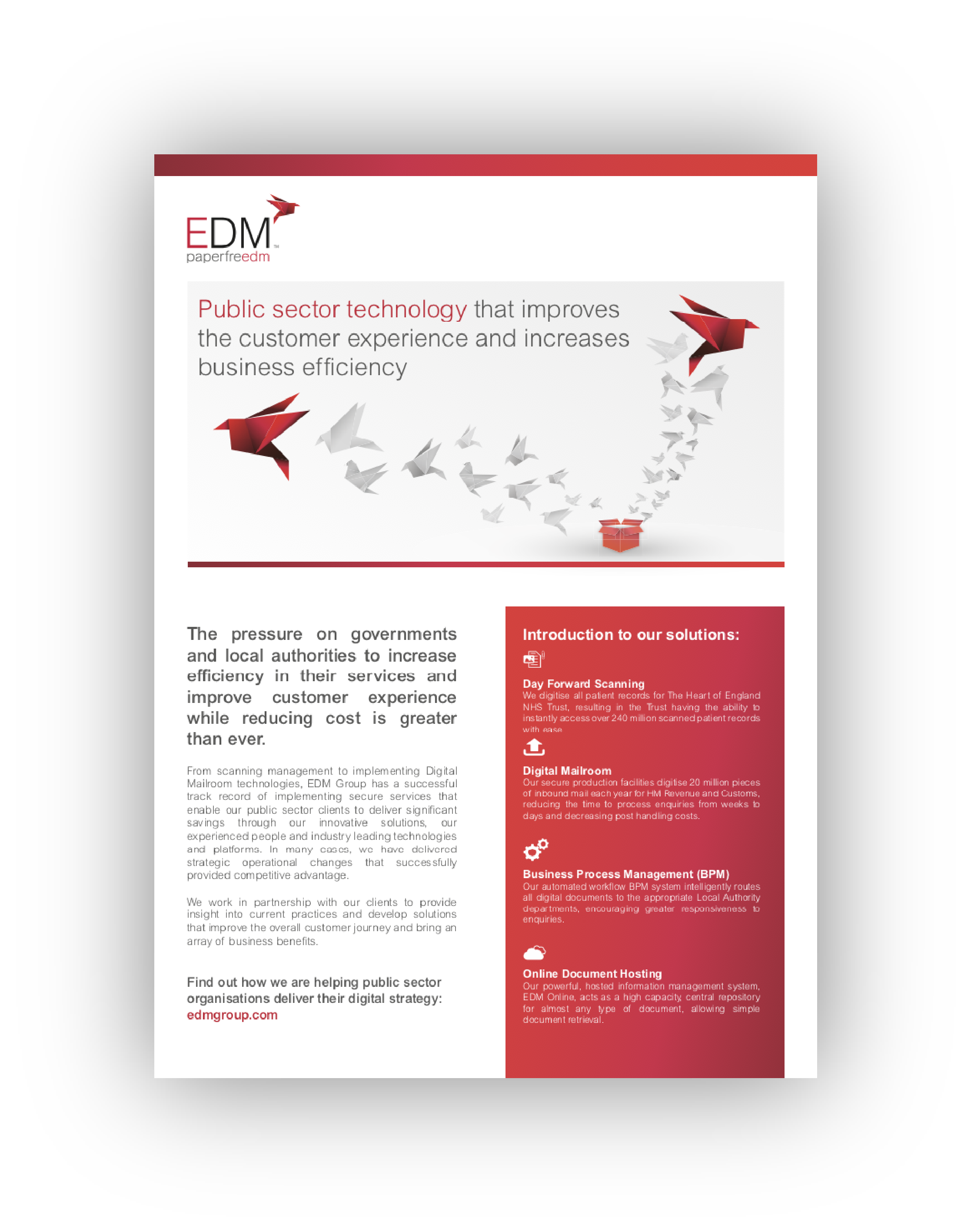 EDM Group have extensive experience in helping some of the largest public sector companies achieve their digitisation strategies.