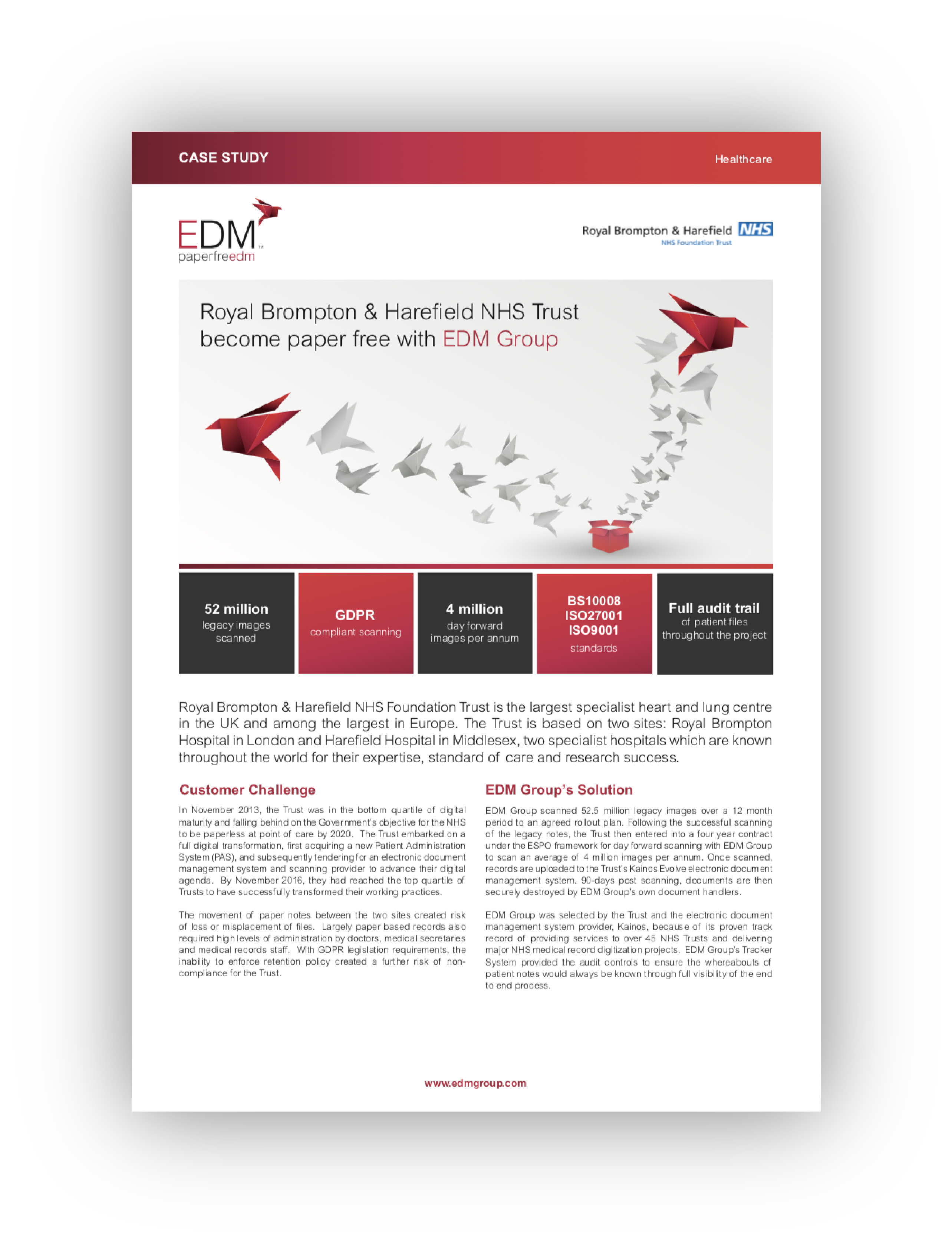 Royal Brompton & Harefield NHS Trust, the UK's largest specialist heart and lung centre contracted EDM Group to scan their legacy medical records transforming their working practices and significantly reducing paper-handling costs.